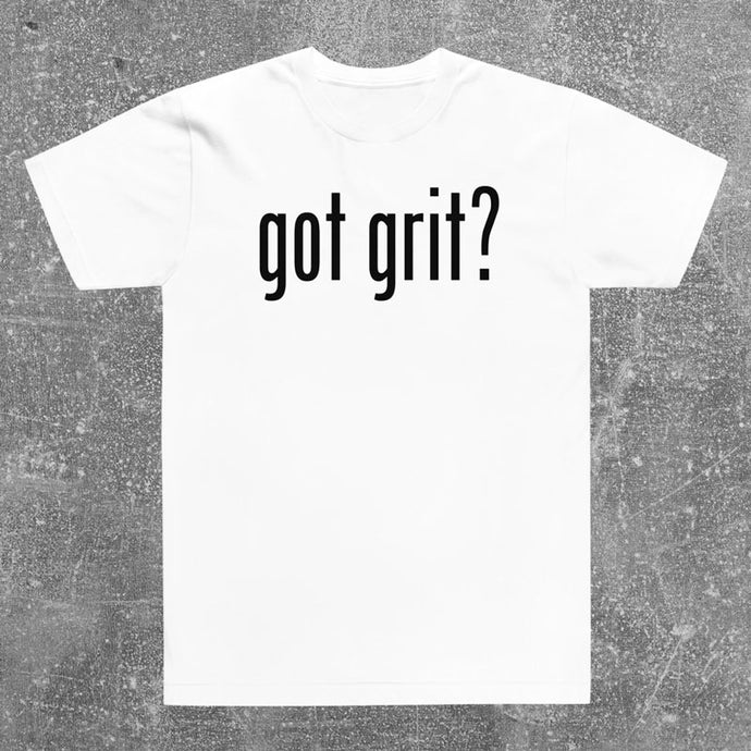 Got Grit T-Shirt - White