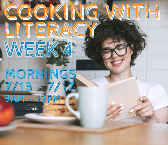 Week 4 - Cooking With Literacy (T/AM)
