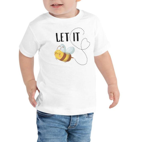 Let It Bee Toddler T-Shirt