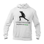 Hoodie végan <br> I Look This Good