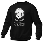 Sweat végan <br> Be Proud Like A King