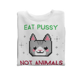Sweat végan <br> Eat Pussy Not Animals