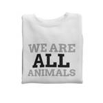 Sweat végan <br> We Are All Animals