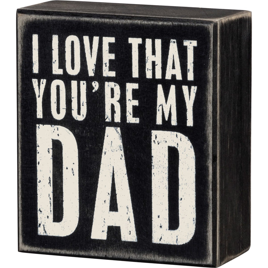 Box Sign I Love That You're My Dad