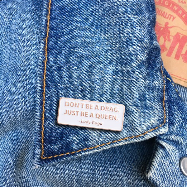 The Found Gaga Quote Pin