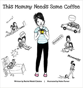 This Mommy Needs Some Coffee- Book