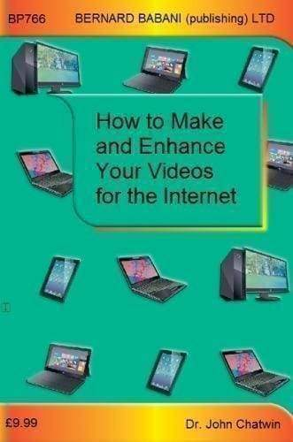 How to Make and Enhance Your Videos for the Internet - Books
