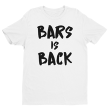 Load image into Gallery viewer, Bars Is Back T-Shirt