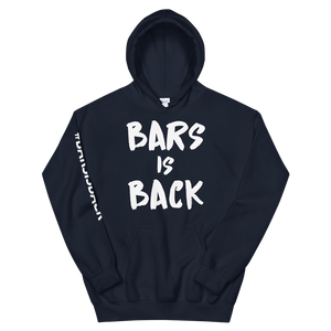 Bars Is Back Hoodie