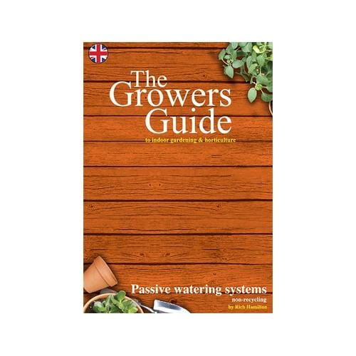 The Growers Guide - Passive Watering Systmes - London Grow