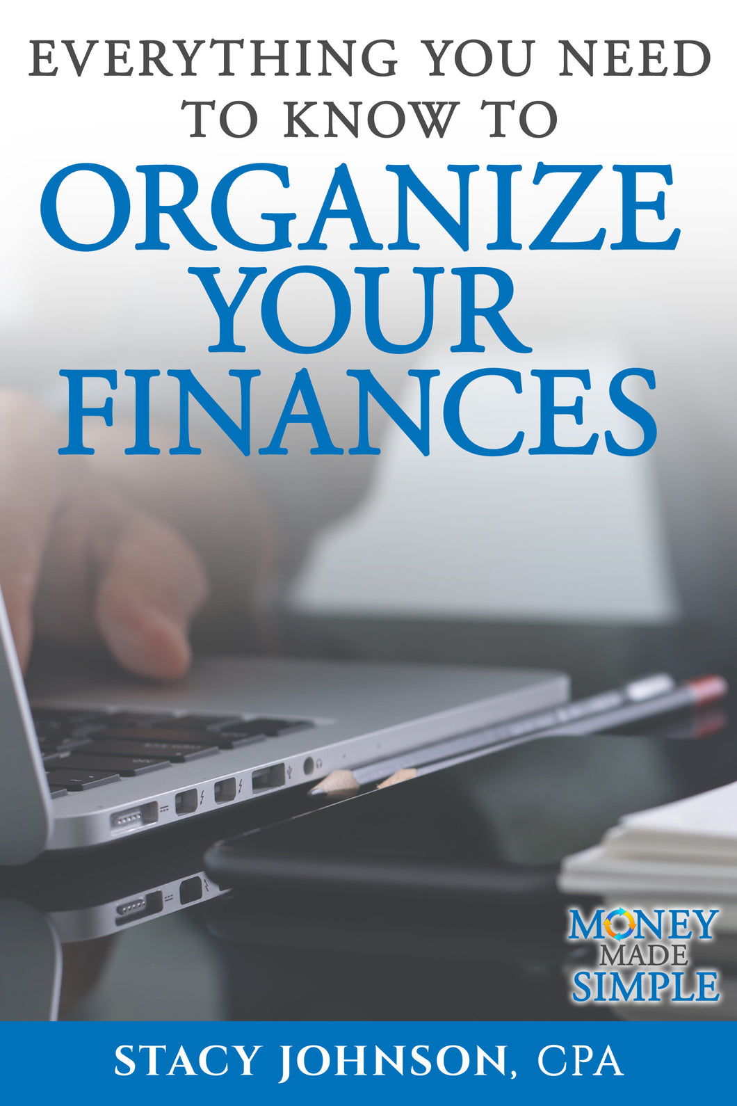 Organize Your Finances (Money Made Simple)