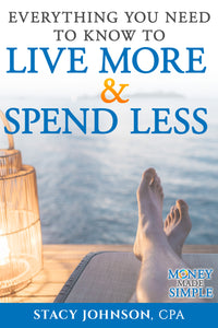 Live More While Spending Less (Money Made Simple)