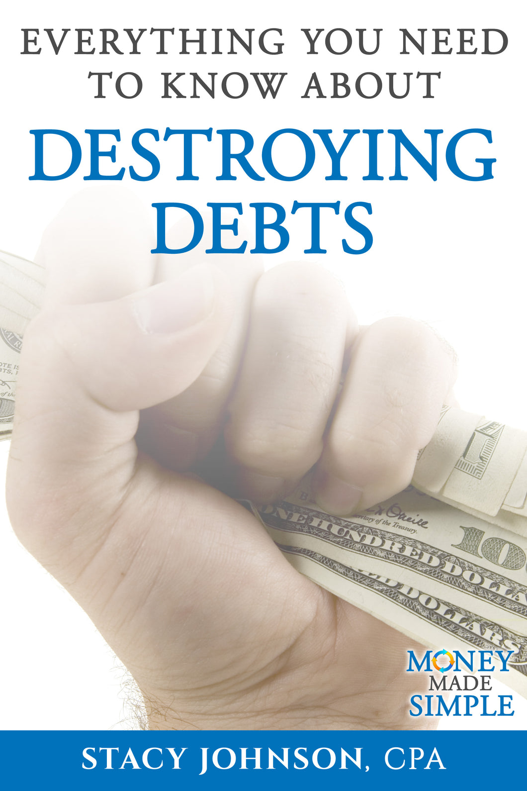 Destroying Debts (Money Made Simple)