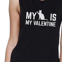 My Cat My Valentine Womens Black Muscle Top Gift Idea For Cat Lover