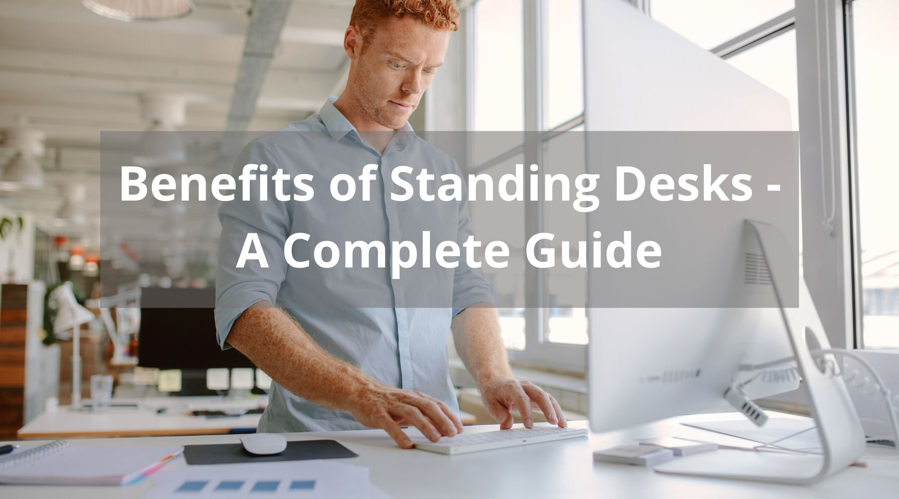 benefits of standing desks - a complete guide