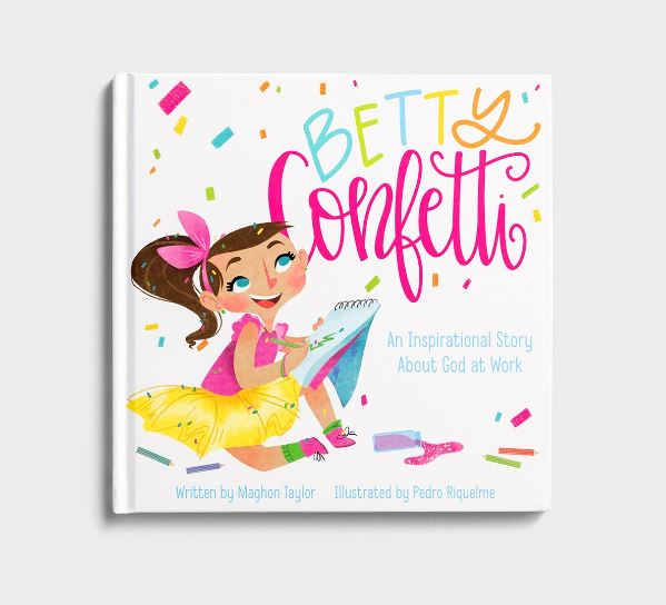 All She Wrote Notes Maghon Taylor Betty Confetti: An Inspirational Story About God at Work - Children's Book