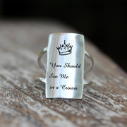 925 Silver You Should See Me in a Crown Ring Positive Energy Sentence Ring Inspirational Ring