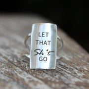 925 Silver Let That Sh*t Go Ring Positive Energy Sentence Ring Inspirational Ring