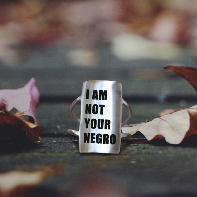 S925 Sterling Silver I Am Not Your Negro Inspirational Ring