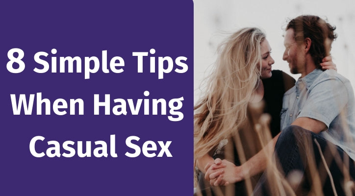 Top 8 tips for having casual sex