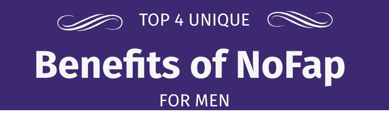 Top Benefits of NoFap Lifestyle