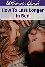 Last Longer in Bed (Ultimate Guide 2020)