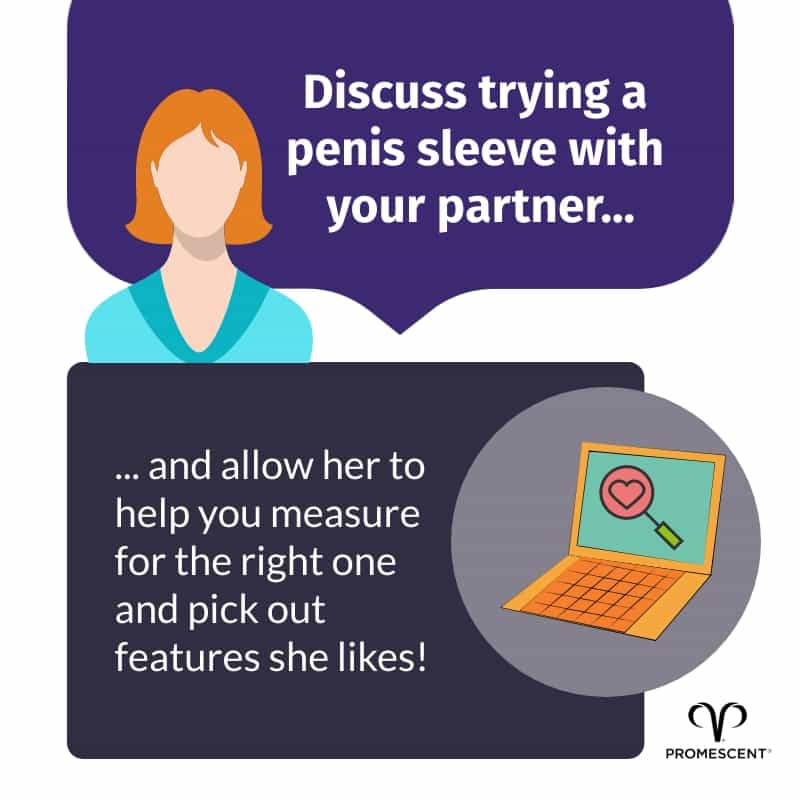 Talk with your partner and pick a penis sleeve together
