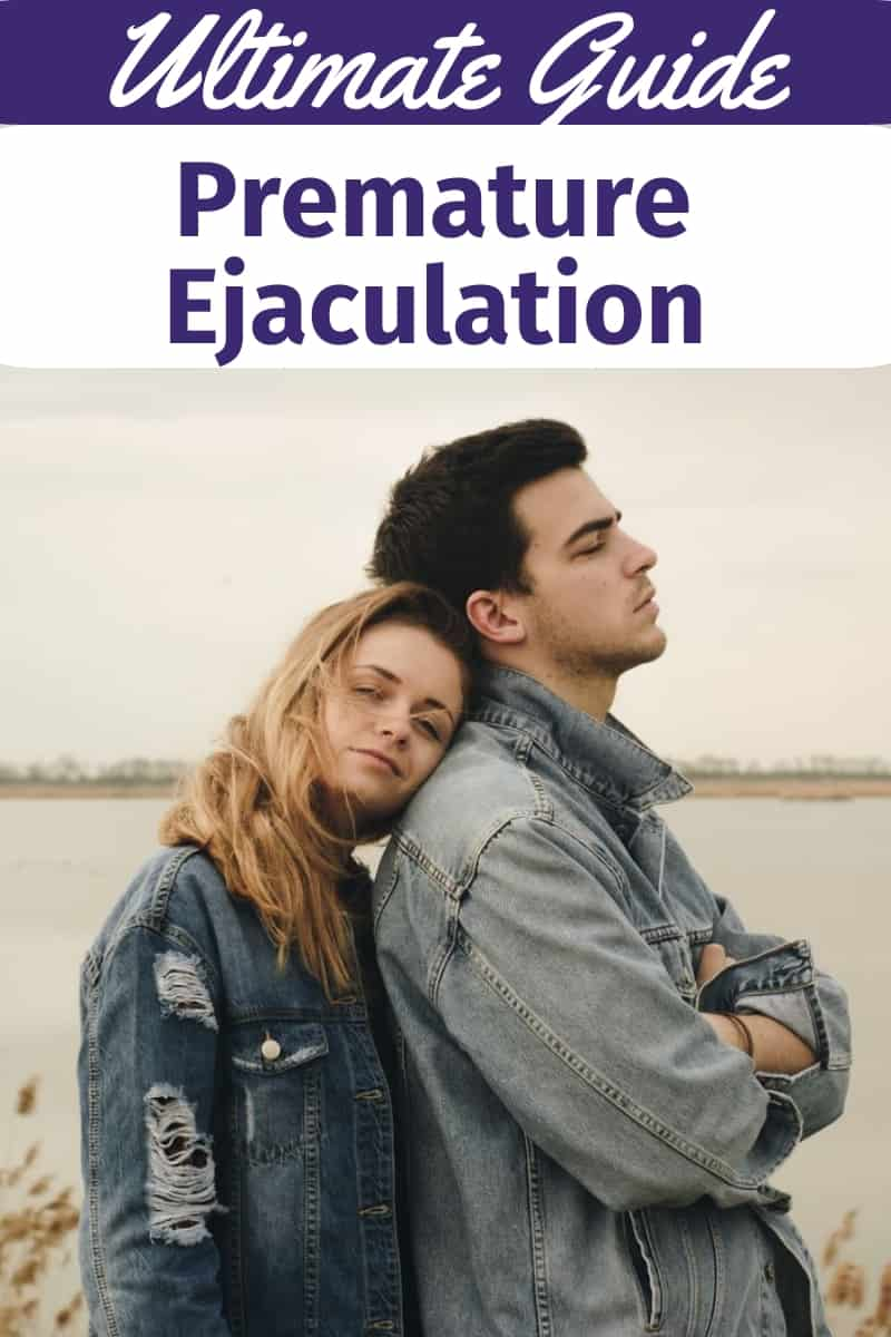 The Ultimate Guide to Premature Ejaculation & How to Prevent it