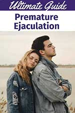 The Ultimate Guide - Premature Ejaculation
