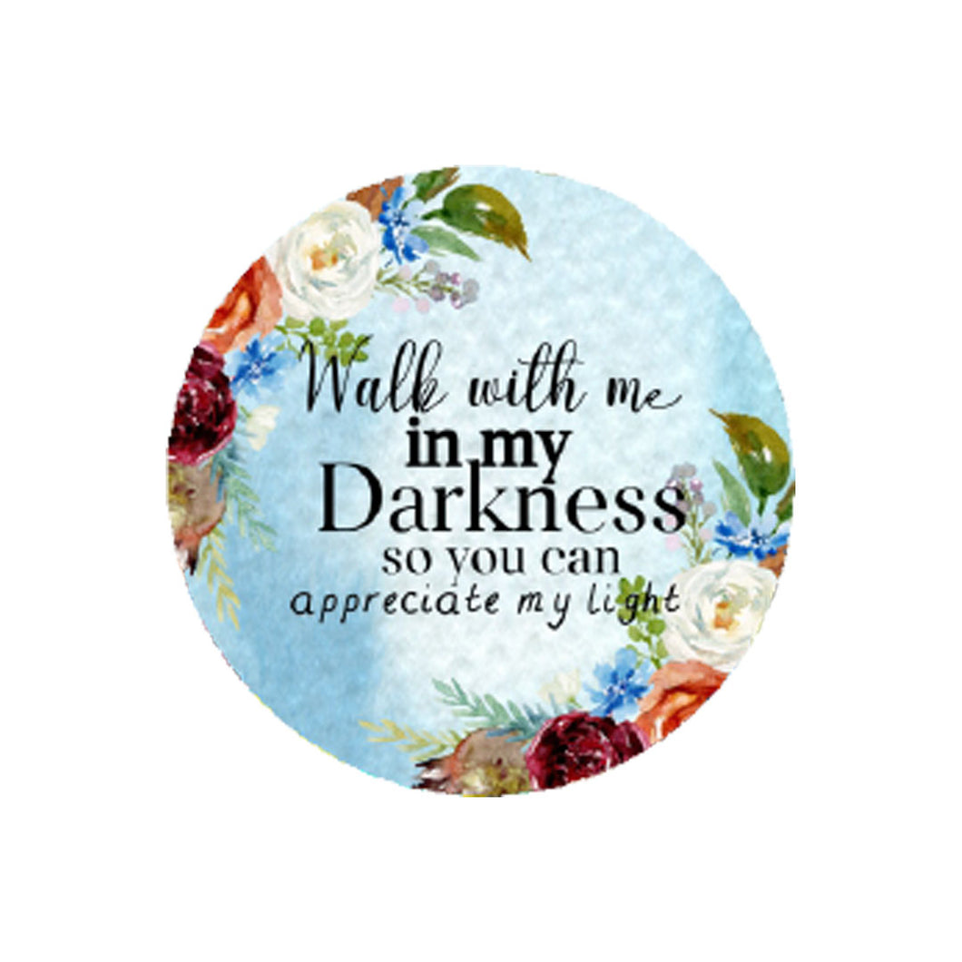 Walk With Me in My Darkness Car Coaster