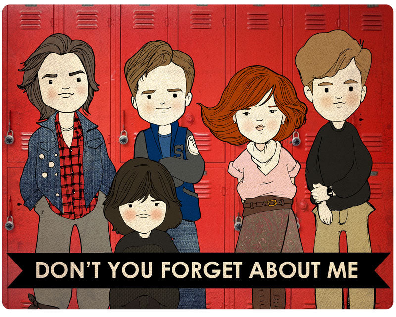 Don't You Forget About Me - Breakfast Club Inspired Print