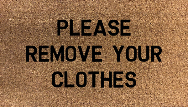 Please Remove Your Clothes - DoormatsOnline