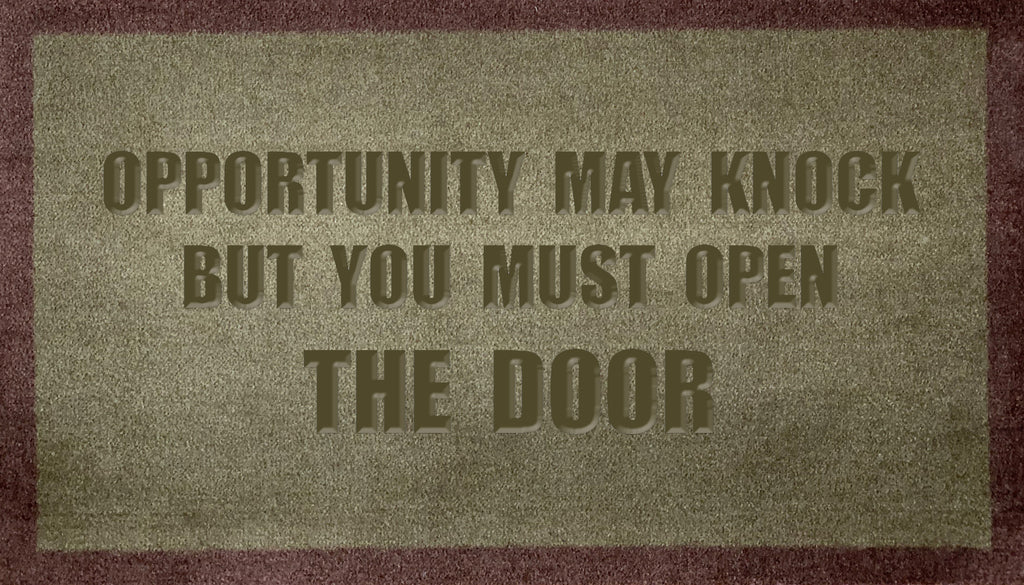 Opportunity May Knock But You Must Open The Door (FR)