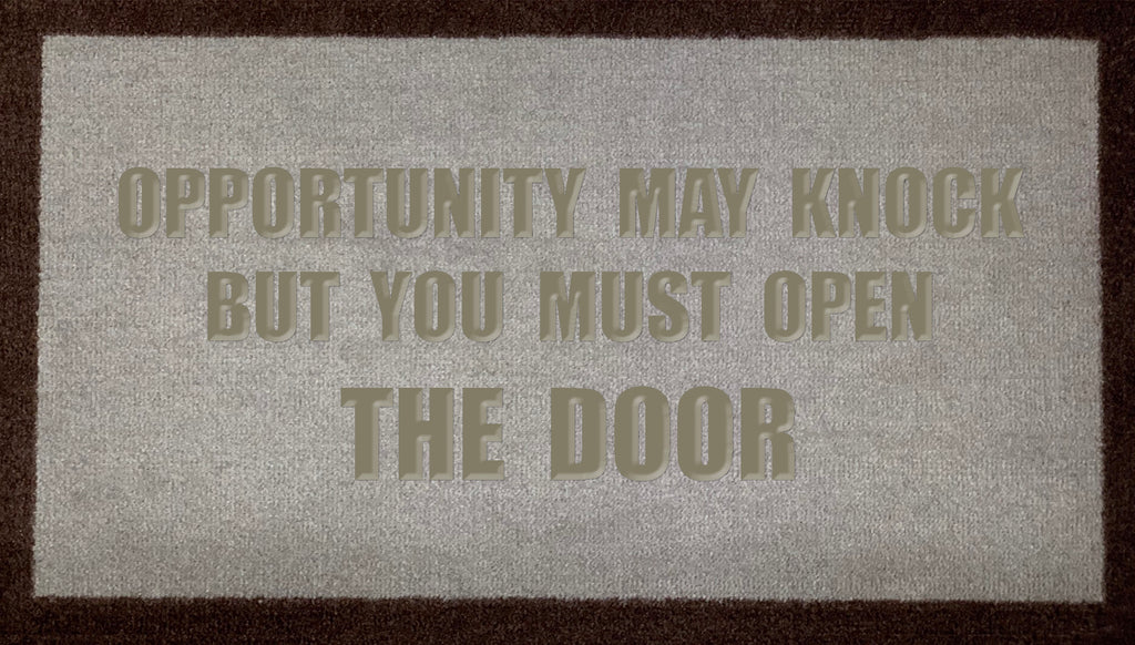 Opportunity May Knock But You Must Open The Door (LB)