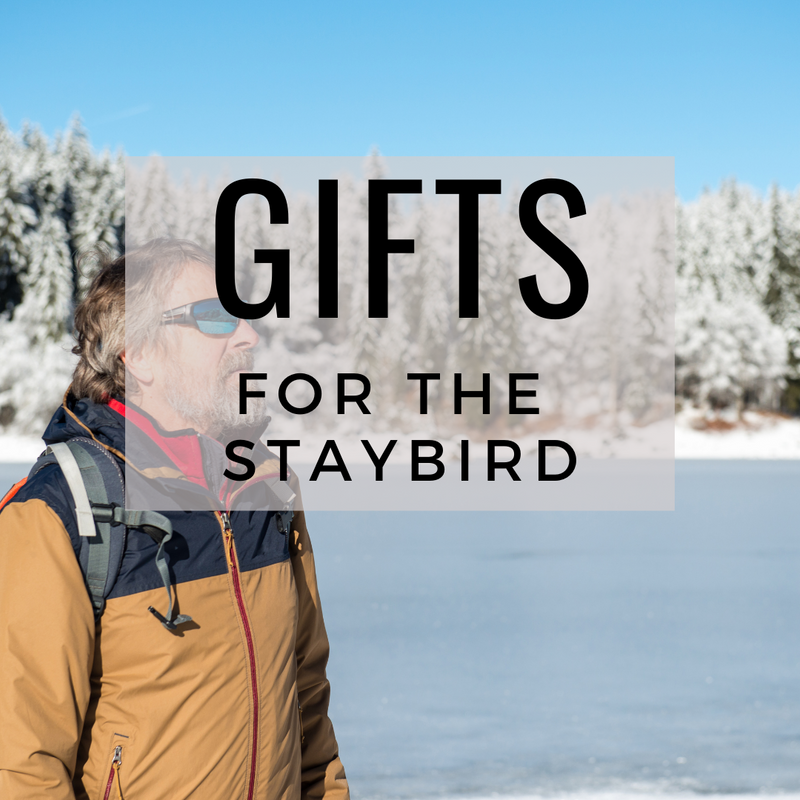 Gifts for the Staybird