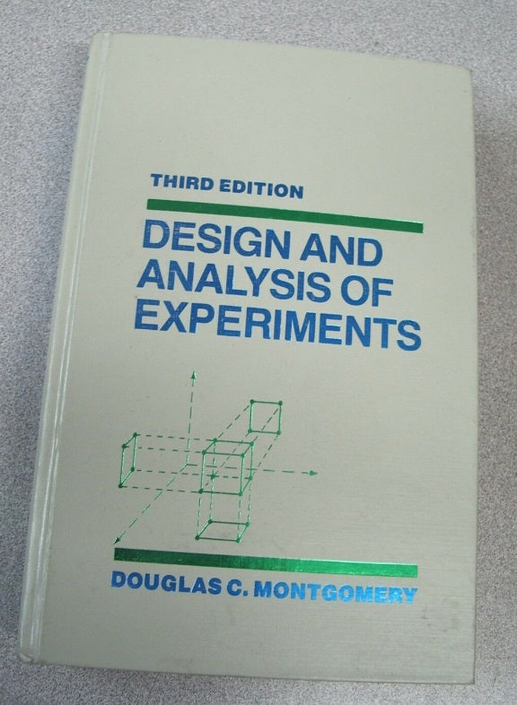 Design and Analysis of Experiments by Douglas C. Montgomery (1991, Hardcover)