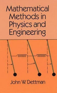 Mathematical Methods in Physics and Engineering John Dettman