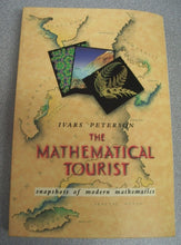 Load image into Gallery viewer, Mathematical Tourist : Snapshots of Modern Mathematics by Ivars Peterson 1988