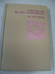 Stresses in Plates and Shells by Ansel C. Ugural (1981, Hardcover)