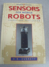Load image into Gallery viewer, Sensors for Mobile Robots by H. R. Everett (1995, Hardcover)