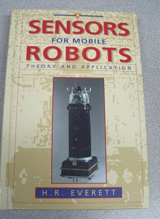 Sensors for Mobile Robots by H. R. Everett (1995, Hardcover)