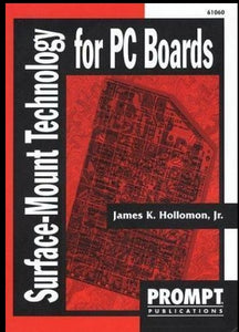 Surface Mount Technology for PC Boards by James, Jr. Hollomon (1995, Paperback)
