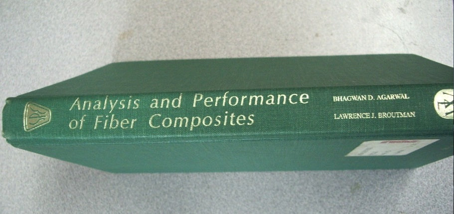 Analysis and Performance of Fiber Composites by Bhagwan D. Agarwal and Lawrence