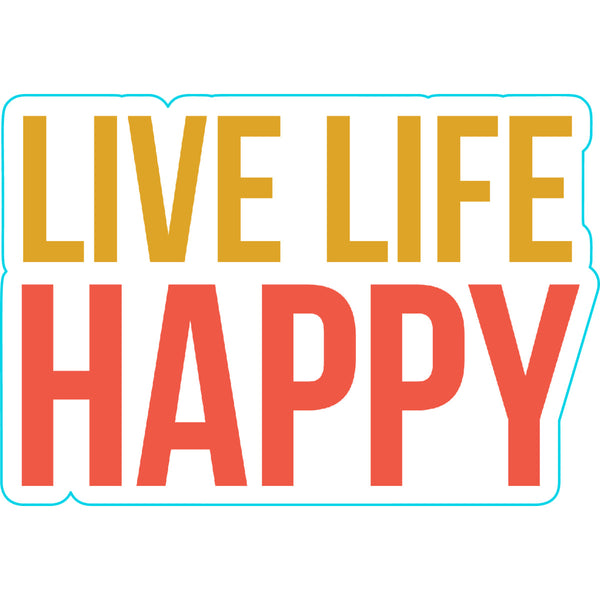 Live Life Happy Sticker