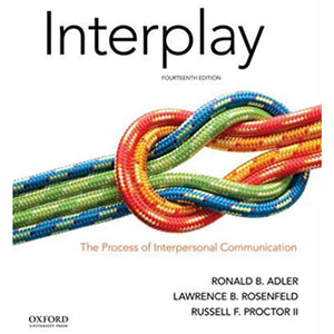 Interplay: The Process of Interpersonal Communication 14th Ed