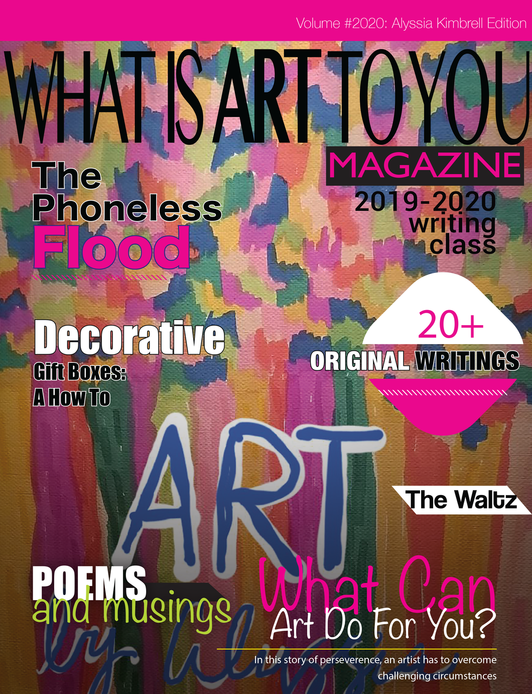 What is Art To You Magazine: Volume #2020: Alyssia Kimbrell Edition
