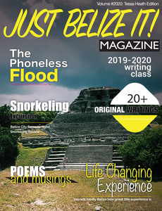Just Belize It! Magazine: Volume #2020: Tessa Heath Edition