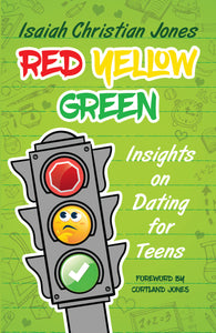 Red Yellow Green: Insights on Dating for Teens