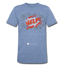 "Load image into Gallery viewer, TC ""Help! I Have Young Adults"" Unisex Tri-Blend T-Shirt - heather Blue"