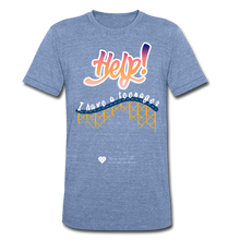 "Load image into Gallery viewer, TC ""Help! I Have A Teenager"" Unisex Tri-Blend T-Shirt - heather Blue"